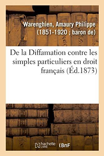 De la Diffamation contre les simples particuliers en droit français