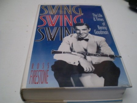 Swing, Swing, Swing: Life and Times of Benny Goodman