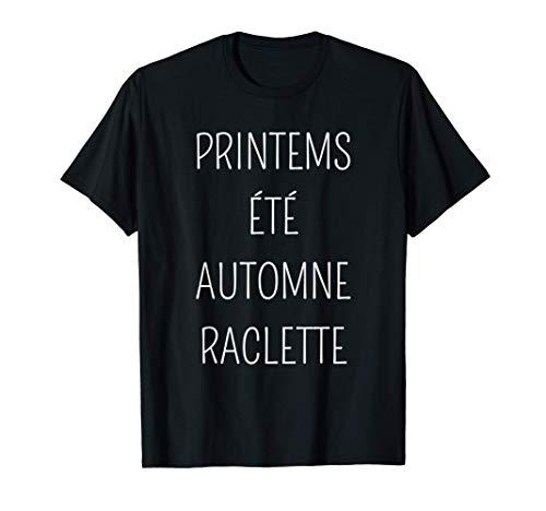 Printemps Été Automne Raclette Fondue Au Fromage Humour T-Shirt