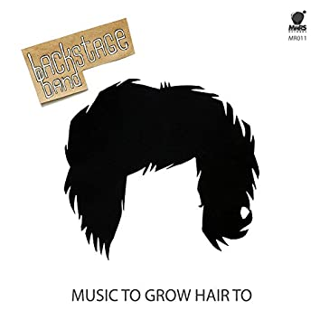 Music to Grow Hair to