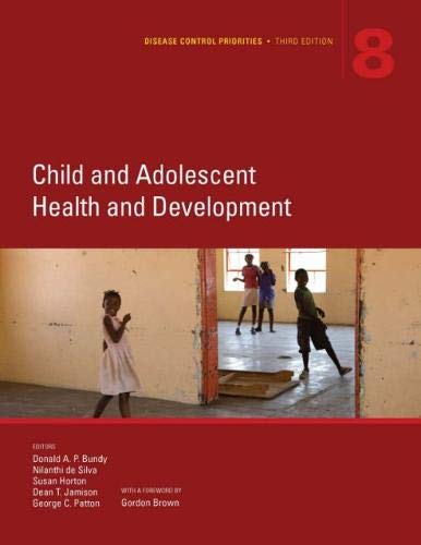 Disease Control Priorities (Volume 8): Child and Adolescent Health and Development