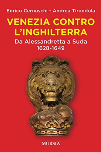 Venezia contro l'Inghilterra: Da Alessandretta a Suda. 1628-1649
