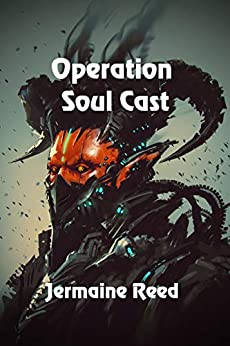 Operation Soul Cast by [Jermaine Reed]
