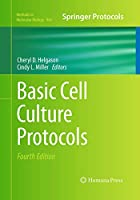 Basic Cell Culture Protocols (Methods in Molecular Biology (946))