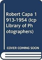 Robert Capa 1913-1954 (Icp Library of Photographers)