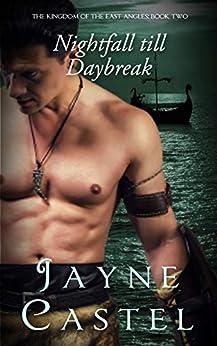 Nightfall till Daybreak (The Kingdom of the East Angles Book 2) by [Jayne Castel, Tim Burton]