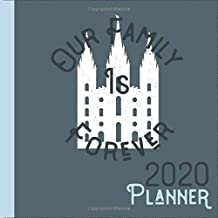 Our Family Is Forever Planner: Latter Day Saint Scheduling Solution (Come Follow Me 2020 Planners)