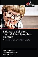 Salvatore dei denti d'oro del tuo bambino: Zirconia: Corone in zirconia in odontoiatria pediatrica