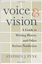 Voice and Vision: A Guide to Writing History and Other Serious Nonfiction