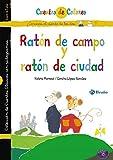 Ratón de campo y ratón de ciudad / El gato enmascarado (Castellano - A PARTIR DE 3 AÑOS - CUENTOS - Cuentos de colores nº 9)