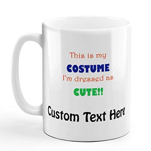 N\A Taza de caf Personalizada 11 onzas Este es mi Disfraz, Estoy Vestido como Lindo! Taza de t de cermica de Humor Divertido Texto Personalizado aqu