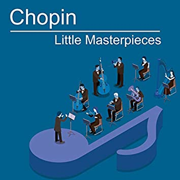 Chopin: Little Masterpieces