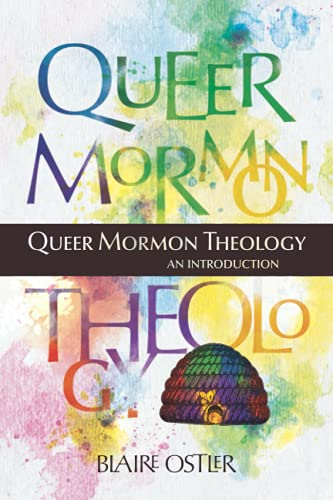 Queer Mormon Theology: An Introduction
