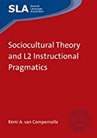 Sociocultural Theory and L2 Instructional Pragmatics (Second Language Acquisition)