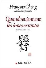 QUAND REVIENNENT LES AMES ERRANTES(Ed.2020) - Drame à trois voix avec choeur de François Cheng