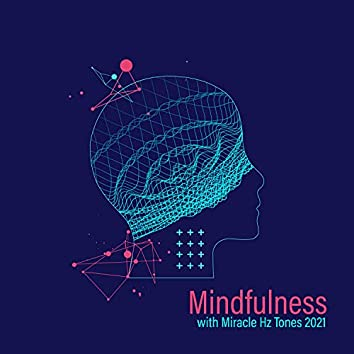 Mindfulness with Miracle Hz Tones 2021