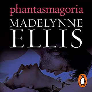 Phantasmagoria                   By:                                                                                                                                 Madelynne Ellis                               Narrated by:                                                                                                                                 Roxy Isles                      Length: 8 hrs and 55 mins     5 ratings     Overall 4.0