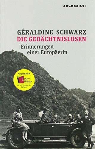 Die Gedächtnislosen: Erinnerungen einer Europäerin