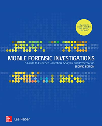 Mobile Forensic Investigations: A Guide to Evidence Collection, Analysis, and Presentation, Second Edition (English Edition)