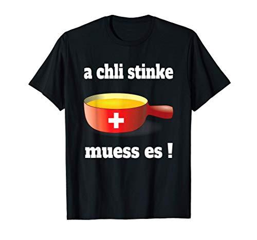 Fondue Schweiz a chli stinke muess es T-Shirt Apres-Ski T-Shirt