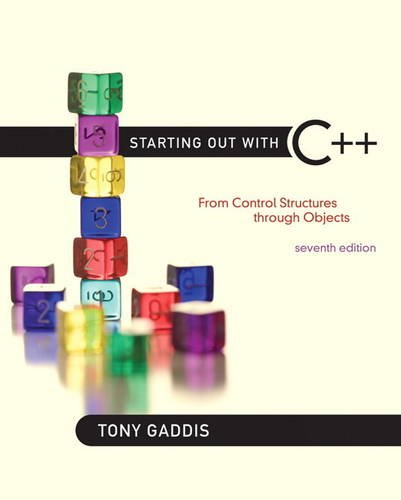 Starting Out With C++: From Control Structures Through...