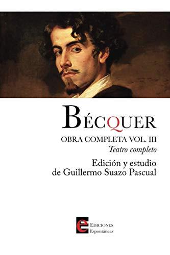BÉCQUER. Obra completa, Volumen III: Teatro completo