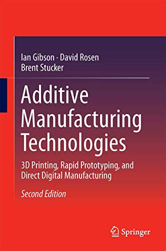 Additive Manufacturing Technologies: 3D Printing, Rapid Prototyping, and Direct Digital Manufacturingの詳細を見る