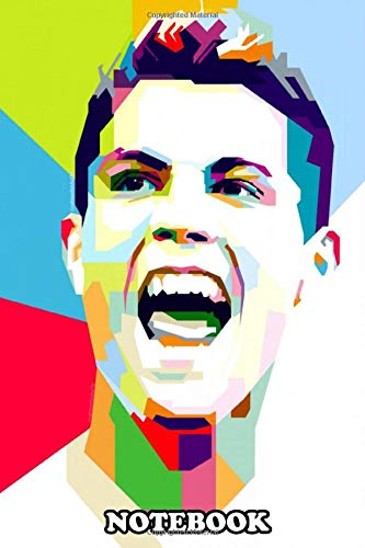 Notebook: Popart Illustration Of Cristiano Ronaldo One Of T , Journal for Writing, College Ruled Size 6' x 9', 110 Pages