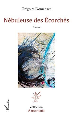 Nébuleuse des écorchés: Roman