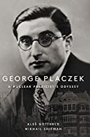 George Placzek: A Nuclear Physicist's Odyssey (General Physics All Aspects)