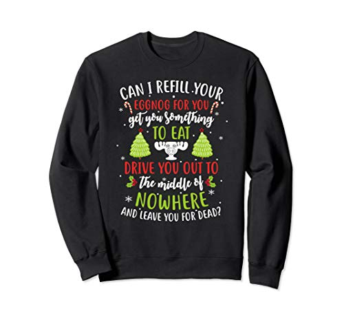 Christmas Vacation Quote Can I Refill Your Eggnog Sweatshirt