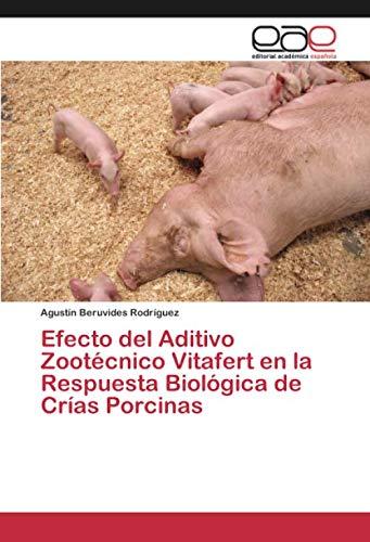 Efecto del Aditivo Zootécnico Vitafert en la Respuesta Biol