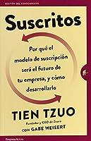 Suscritos / Subscribed: Por Que El Modelo De Susripcion Sera El Future De Tu Empresa, Y Como Desarrollarlo