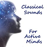 Classical Sounds For Active Minds
