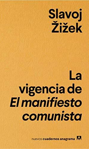 La vigencia de El manifiesto comunista: La vigencia del manifiesto comunista: 11 (NUEVOS CUADERNOS ANAGRAMA)
