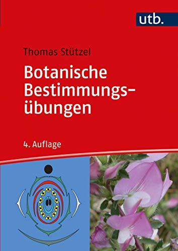 Botanische Bestimmungsübungen: Praktische Einführung in die Planzenbestimmung