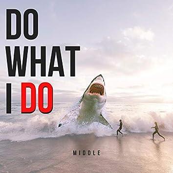 Do What I Do