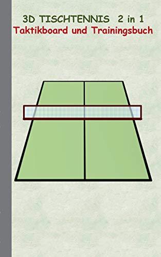 3D Tischtennis 2 in 1 Taktikboard und Trainingsbuch: Taktikbuch für Trainer, Spielstrategie, Training, Gewinnstrategie, 3D Tischtennisspielfeld, ... Trainer, Coach, Coaching Anweisungen, Taktik