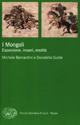 I Mongoli. Espansione, impero, eredità