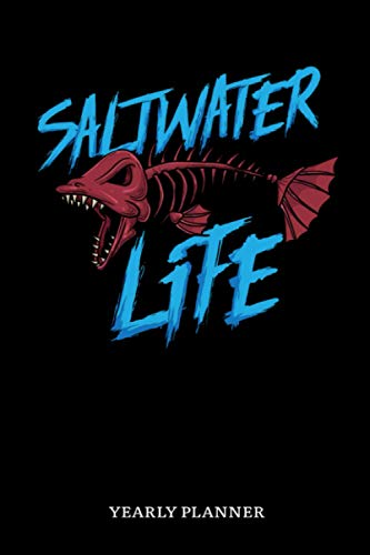 Saltwater Life Yearly Planner: Saltwater Sea Fishing Fish Anglin Fisherman Three Years Planner 2021-2023 Daily Weekly Monthly Academic Planner & ... And Goals Calendar Class Shedule For Student