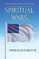 Spiritual Wars: In the Near Future Not so Very Far Away