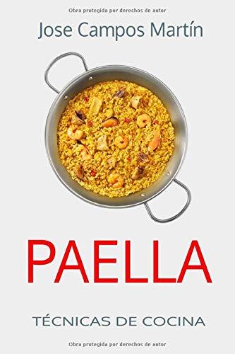 Paella. Técnicas de Cocina.: Paella.Escuela de cocina. Cocina. Curso de cocina. Alta cocina. Cocina para todos. Secretos cocina. Mi libro de recetas. ... Enciclopedia sabores. Cocina latina.