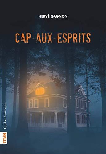 Cap-aux-Esprits (French Edition)