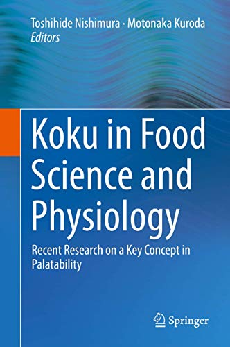 Koku in Food Science and Physiology: Recent Research on a Key Concept in Palatability