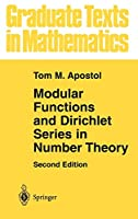 Modular Functions and Dirichlet Series in Number Theory (Graduate Texts in Mathematics, 41)
