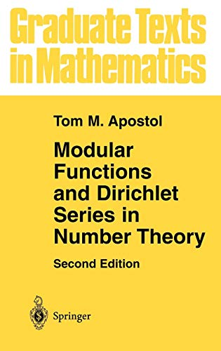 Modular Functions and Dirichlet Series in Number Theory (Graduate Texts in Mathematics (41))