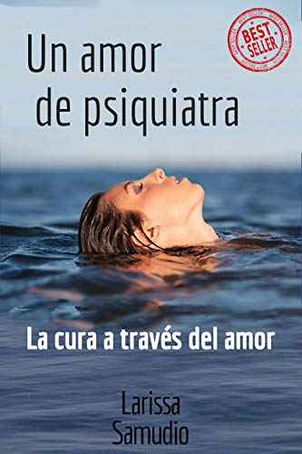 Un amor de Psiquiatra: La Cura a través del Amor (Spanish Edition)