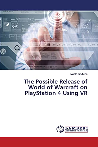 Preisvergleich Produktbild The Possible Release of World of Warcraft on PlayStation 4 Using VR