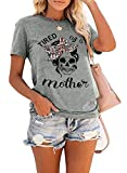 Women Mom Shirt Funny Skull Leopard Graphic Tee Tired As A Mother Shirt Cute Printed Short Sleeve Sayings Tshirts Top Gray