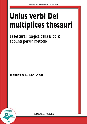Unius verbi Dei multiplices thesauri. La lettura liturgica della Bibbia: appunti per un metodo (Bibliotheca Ephemerides Liturgicae. Subsidia)